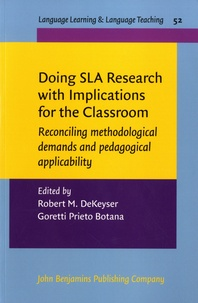 Robert M. De Keyser et Goretti Prieto Botana - Doing SLA Research with Implications for the Classroom - Reconciling methodological demands and pedagogical applicability.