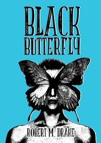 Robert M. Drake - Black Butterfly.