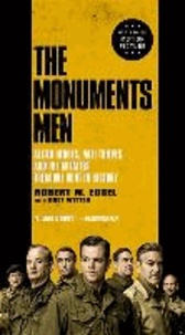 Robert M. Edsel - The Monuments Men - Allied Heroes, Nazi Thieves, and the Greatest Treasure Hunt in History.