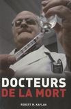 Robert M. Kaplan - Docteurs de la mort.