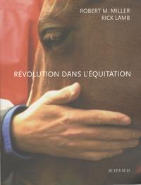 Robert-M Miller et Rick Lamb - Révolution dans l'équitation - Et dans le monde du cheval.