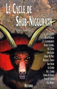 Robert-M Price et  Collectif - Le Cycle de Shub-Niggurath.