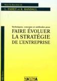 Robert-M Randall et  Collectif - Techniques, concepts et méthodes pour faire évoluer la stratégie de l'entreprise.