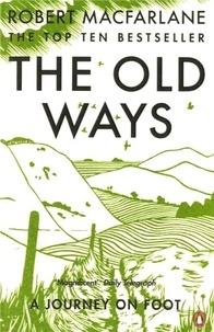Robert Macfarlane - The Old Ways - A Journey On Foot.