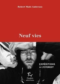 Robert Mads Anderson - Neuf vies - Expéditions à l'Everest.