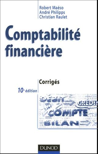 Robert Maéso et André Philipps - Comptabilité financière - Corrigés.