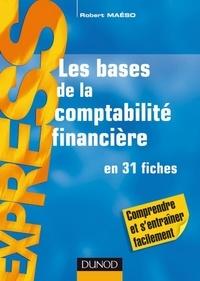 Robert Maéso - Les bases de la Comptabilité financière - 9e éd. - en 31 fiches.