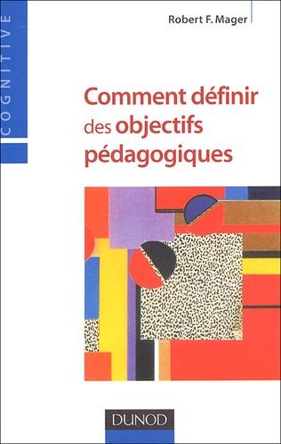 Robert Mager - Comment définir des objectifs pédagogiques.
