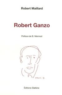 Robert Maillard - Robert Ganzo.