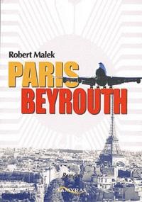 Robert Malek - Paris-Beyrouth.
