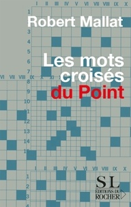 Robert Mallat - Les Mots croisés du Point.
