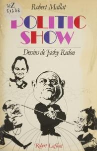 Robert Mallat - Politic show.