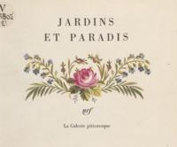 Robert Mallet et André Bonin - Jardins et paradis.