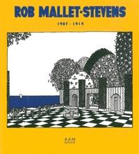Robert Mallet-Stevens - Rob Mallet-Stevens 1907-1914.