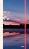 Robert Maltais - L'air du lac.