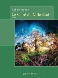Robert Maltais - Le Curé du Mile End.