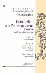 Robert Mandrou et Robert Mandrou - Introduction à la France moderne 1500-1640.