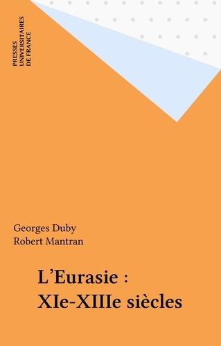 L'Eurasie. XIe-XIIIe siècles