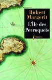 Robert Margerit - L'île des Perroquets.