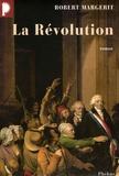 Robert Margerit - La Révolution  : Coffret en 4 volumes : Tome 1, L'Amour et le Temps ; Tome 2, Les Autels de la Peur ; Tome 3, Un vent d'acier ; Tome 4, Les Hommes perdus.