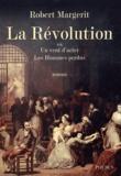 Robert Margerit - La Révolution Tome 2 : Un vent d'acier ; Les Hommes perdus.