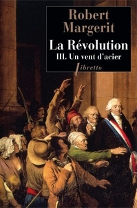 Robert Margerit - La Révolution Tome 3 : Un vent d'acier.