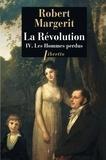Robert Margerit - La Révolution Tome 4 : Les hommes perdus.