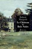 Robert Margerit - Le château des Bois-Noirs.