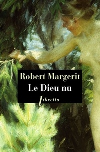 Robert Margerit - Le Dieu nu.