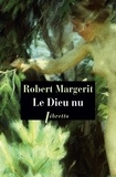 Robert Margerit - Le Dieu nu.