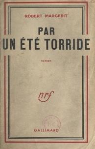 Robert Margerit - Par un été torride.