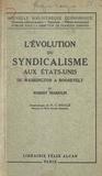 Robert Marjolin et  École normale supérieure - L'évolution du syndicalisme aux États-Unis - De Washington à Roosevelt.