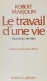 Robert Marjolin - Le Travail d'une vie - Mémoires, 1911-1986.
