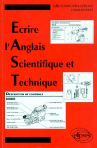 Robert Marret et Sally Bosworth-Gerome - Écrire l'anglais scientifique et technique - EAST.