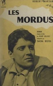 Robert Marsan et René Jolivet - Les mordus.