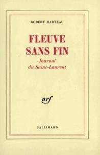 Robert Marteau - Fleuve sans fin - Journal du Saint-Laurent.