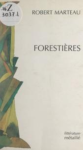 Robert Marteau et Robert Davreu - Forestières.