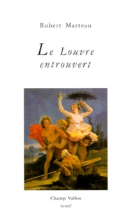 Robert Marteau - Le Louvre entrouvert.