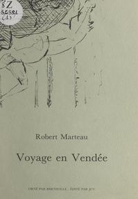 Robert Marteau et Jean Bertholle - Voyage en Vendée.