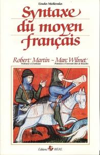 Robert Martin et Marc Wilmet - Manuel du français du Moyen Age - Tome 2, Syntaxe du moyen français.