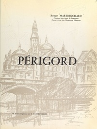 Robert Martrinchard et Marcel Fournier - Périgord.