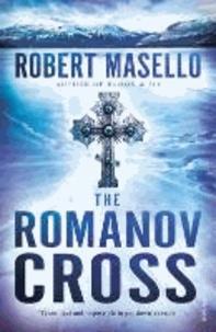 Robert Masello - The Romanov Cross.