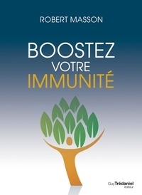 Robert Masson - Boostez votre immunité.