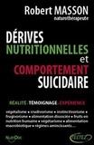 Robert Masson - Dérives nutritionnelles et comportement suicidaire - Réalité, Témoignage, Expérience.