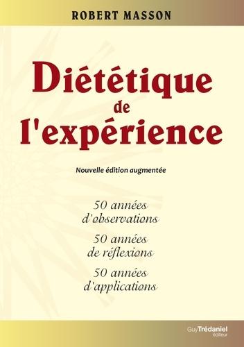 Diététique de l'expérience - 50 années.... Robert Masson ...