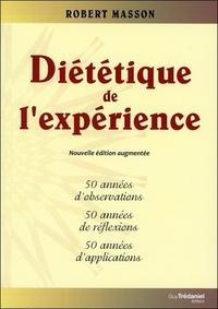 Robert Masson - Diététique de l'expérience - 50 années d'observations, 50 années de réflexions, 50 années d'applications.