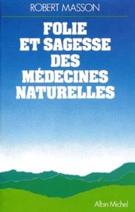 Deedr.fr FOLIE ET SAGESSE DES MEDECINES NATURELLES. Nouvelle édition revue et augmentée Image