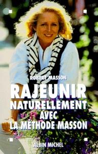 Robert Masson - Rajeunir naturellement avec la méthode Masson.