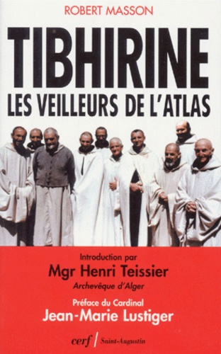 Robert Masson - Tibhirine - Les veilleurs de l'Atlas.