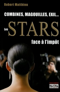 Robert Matthieu - Combines, magouilles, exil... Les stars face à l'impôt.